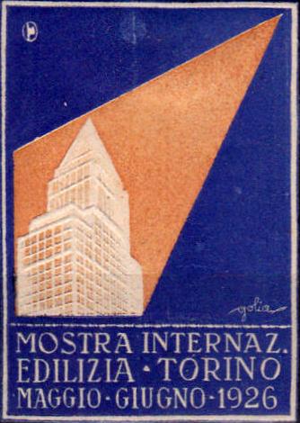 Torino, 8 maggio - 4 luglio 1926<br>Mostra internazionale sull'edilizia