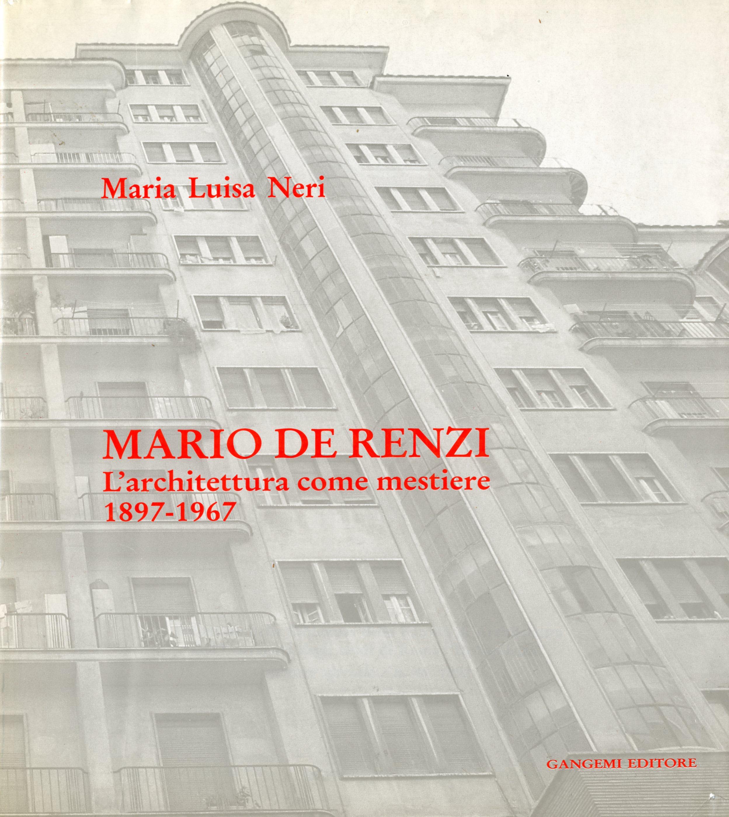 1992<br>Mario De Renzi. L'architettura come mestiere. 1897-1967